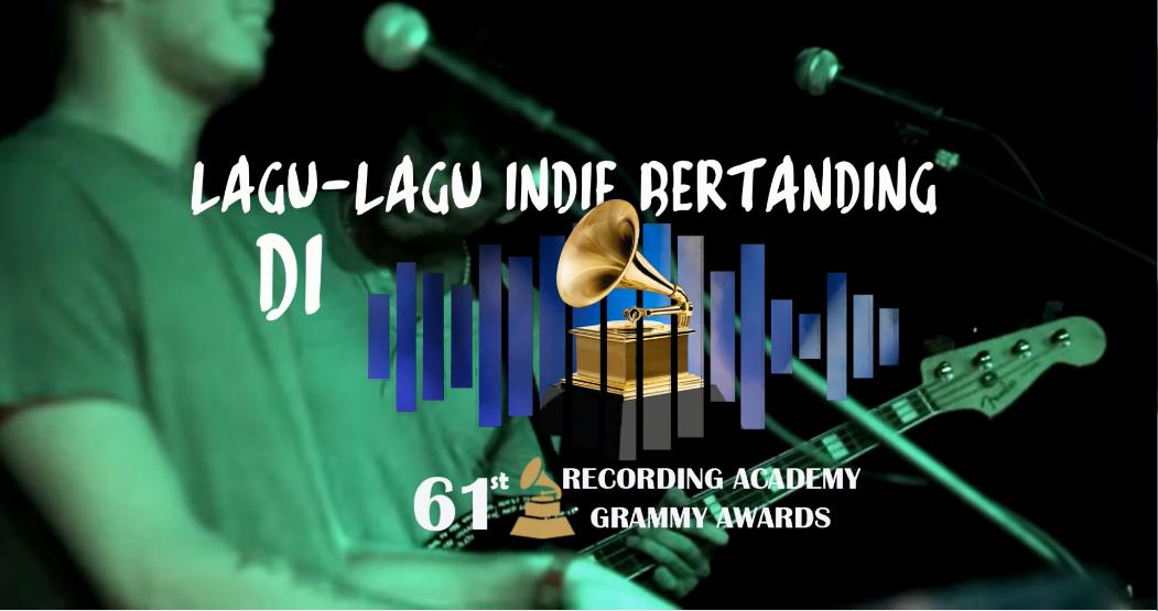 Top 10 Lagu-Lagu Indie Bertanding Di 61st Grammy Award 2019