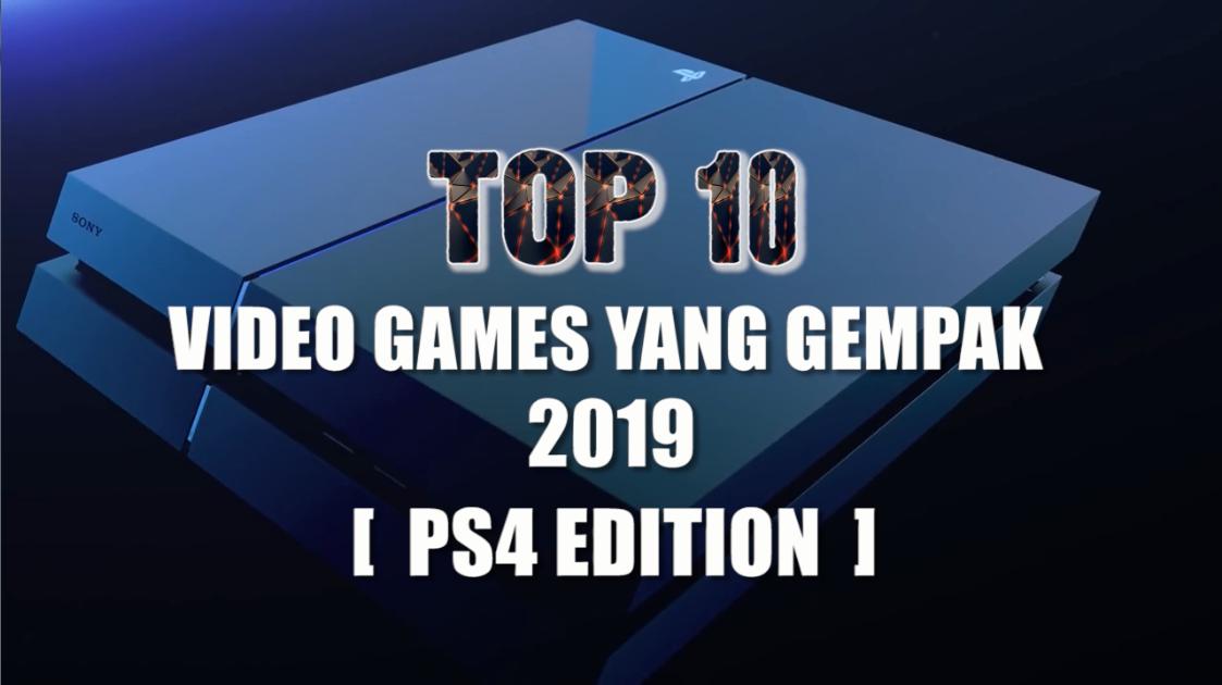 TOP 10 Video Games Yang Gempak 2019 [PS4 Edition]