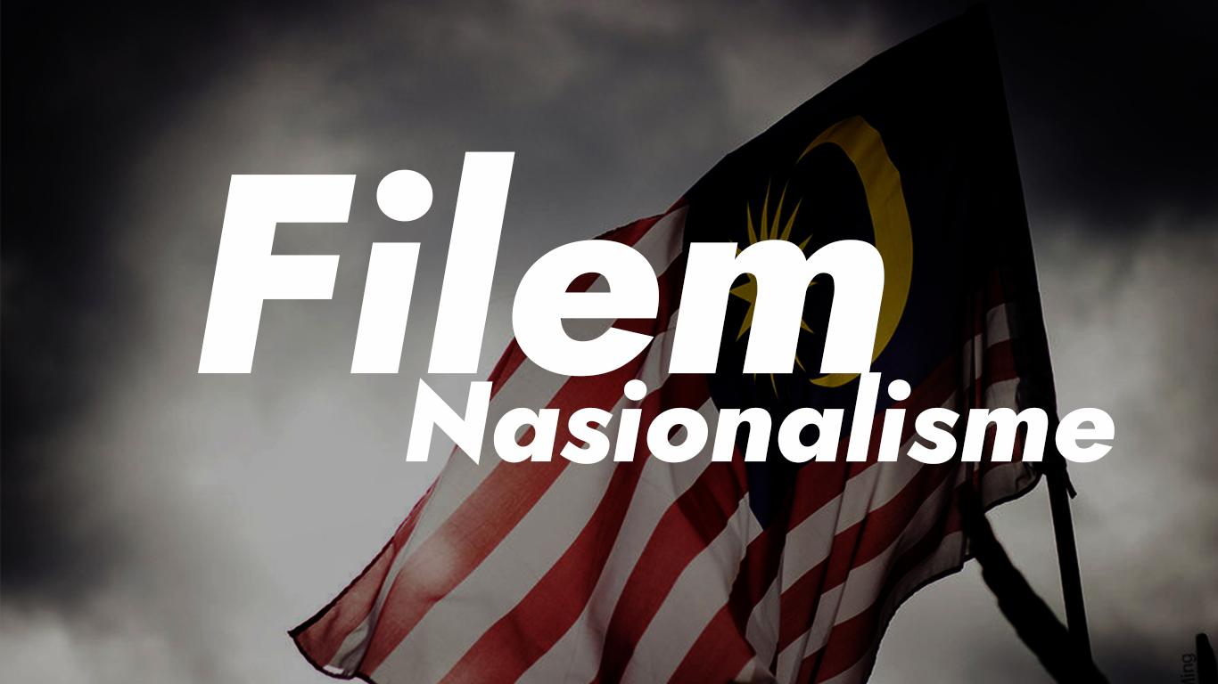 Mampu menaikkan semangat -Filem Nasionalisme